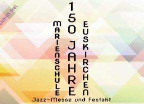 150 Jahre Marienschule Euskirchen – Jazz-Messe und Festakt