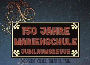 150 Jahre Marienschule – Jubiläumsrevue